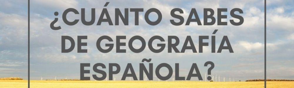 ¿Cuánto sabes de geografía española?