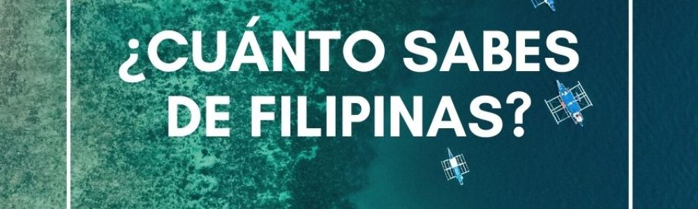 ¿Cuánto sabes de Filipinas? | Test para viajeros