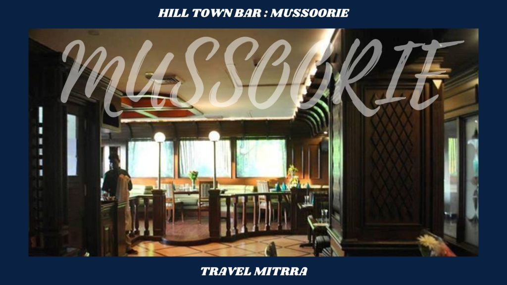 Places to visit in Mussoorie | Wine shop in Mussoorie | Beer shop in Mussoorie | Travel  blog by travel mitrra | Travel blogs | Travel mitrra | Hill town bar mussoorie