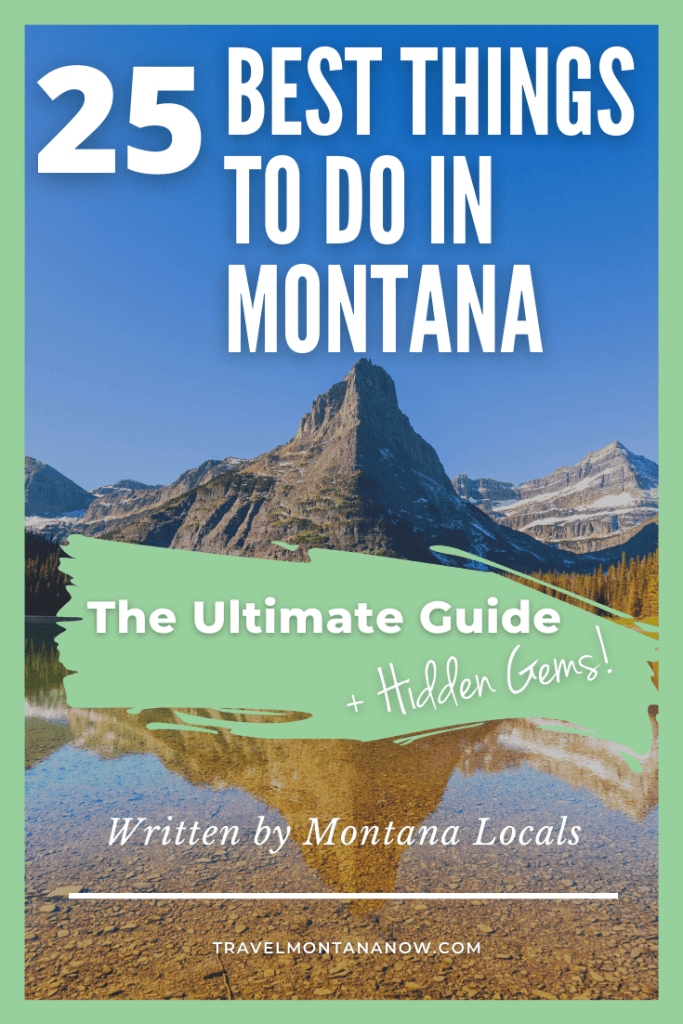 Montana locals share 25 ideas for how you can have a memorable time in Montana with these exciting, historic, and nature-filled things to do while in Montana.