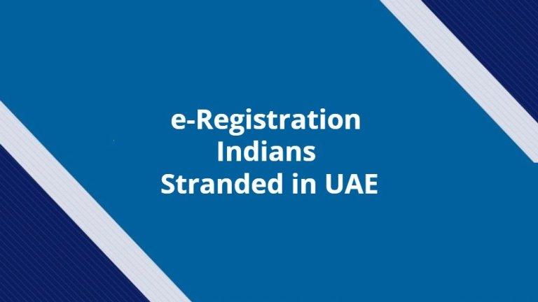 e-registration for Indian stranded in UAE