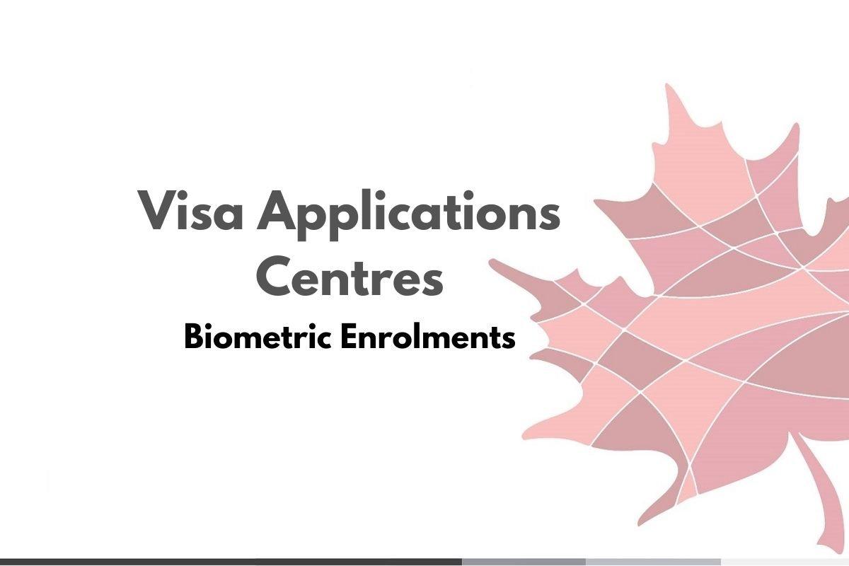 Canada Visa Biometric Enrolments