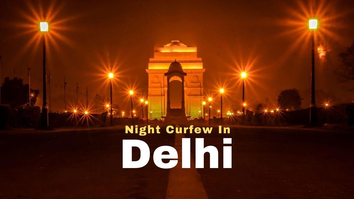 Night Curfew In Delhi