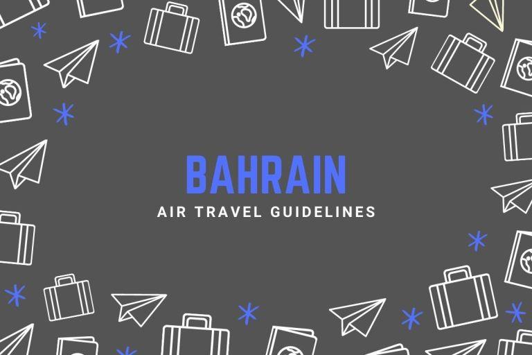 Bahrain Air Travel Guidelines