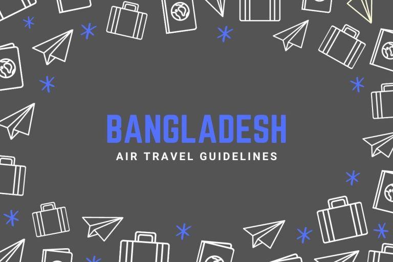 Bangladesh Air Travel Guidelines