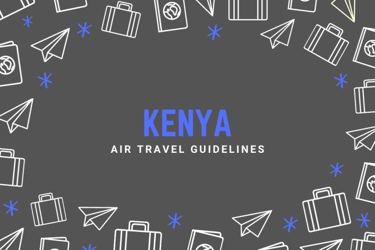Kenya Air Travel Guidelines