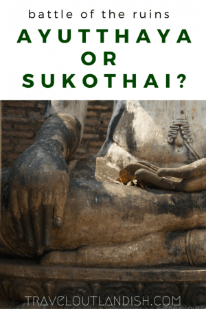 Both are UNESCO World Heritage sites, rich with dynastic history and rife for exploring. But what if you only have the time to see one? After experiencing both, the battle is on: Sukothai vs Ayutthaya