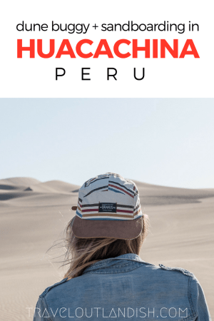 Heading to Huacachina? Some dreamy desert photos to inspire your trip + essential information for riding dune buggies and sandboarding in Huacachina!