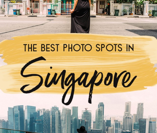 The Most Instagram Worthy Places In Singapore