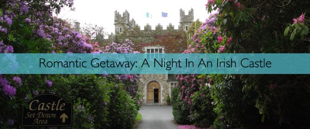 Europe - Ireland - Royal Living- A Night In An Irish Castle - 01
