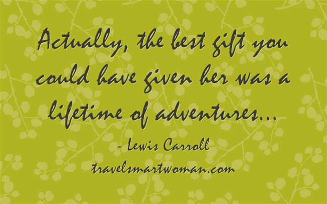 The best gifts for a traveler? More travel! Make happiness and memories by going new places. Adventures are better than diamonds...