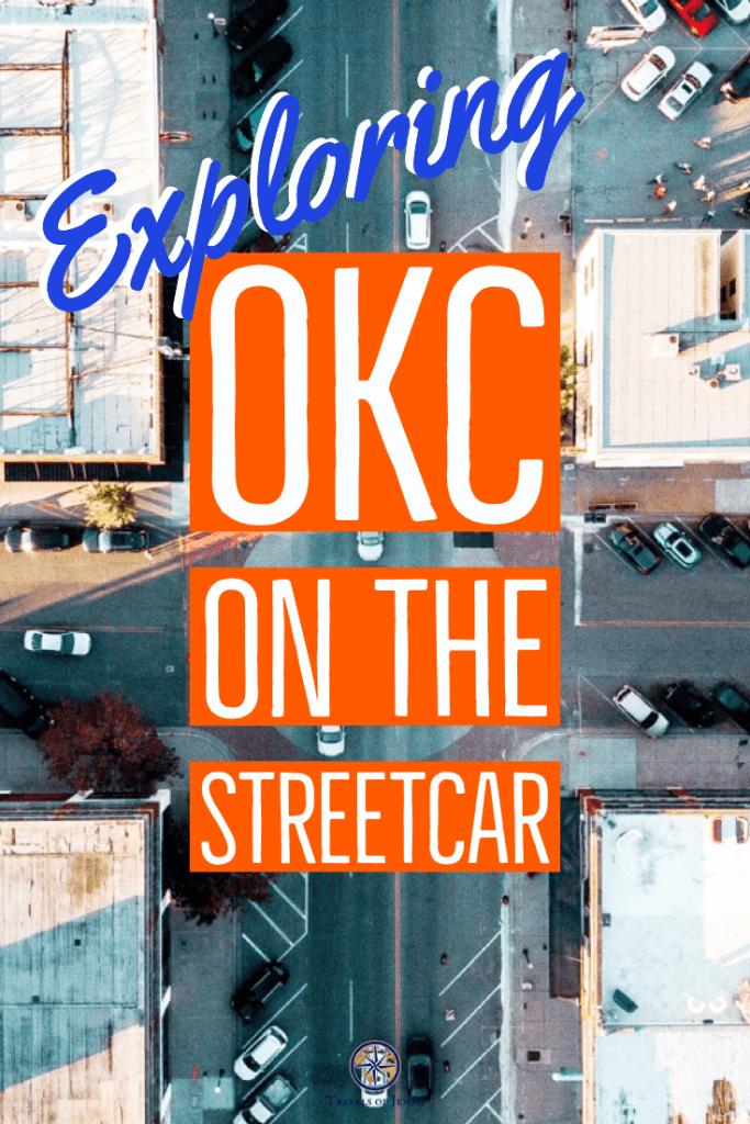 Exploring Downtown OKC Neighborhoods on the Streetcar