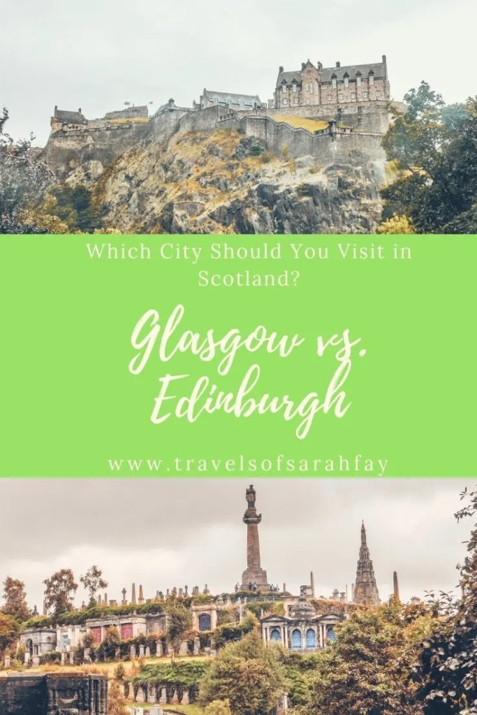Which City Should You Visit In Scotland? Glasgow vs. Edinburgh