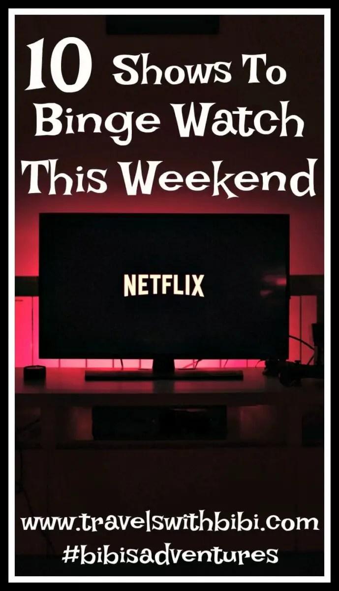 Binge Worthy Shows To Stream This Weekend