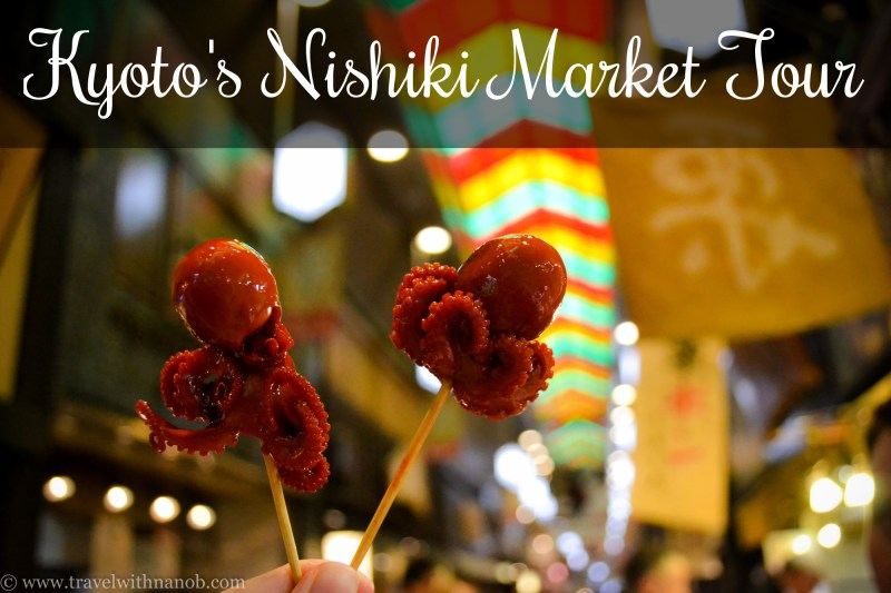 Kyoto's Nishiki Market Tour on www.travelwithnanob.com