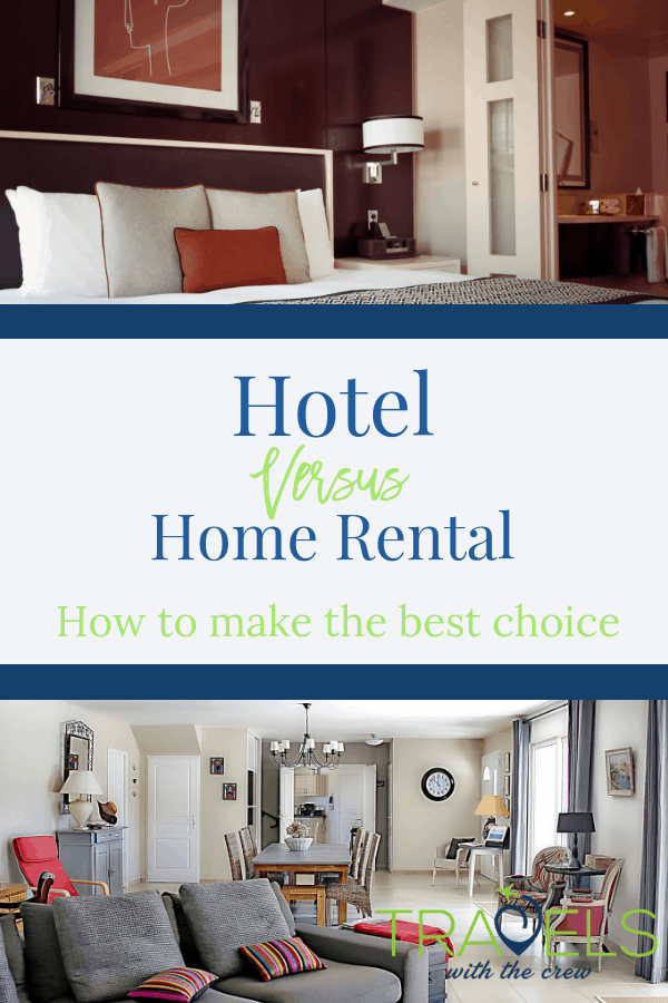 Hote vs. Home Rental- How to make the best choice for your family. Here is a pro ad con list of each. #airbnb #homeaway