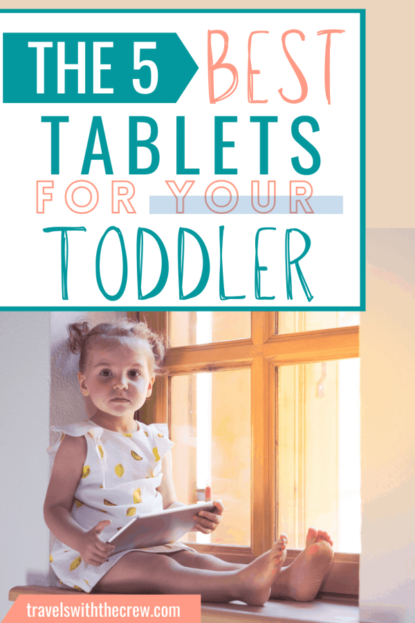 A tablet is essential for traveling families and here are the very best options. These tablets will survive dropping, spilling on, and general toddlerhood.