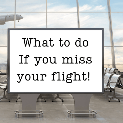 What happens if you miss your flight