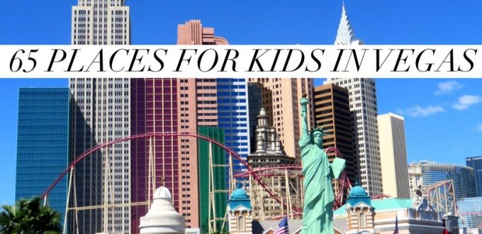 65 places for Kids in Vegas