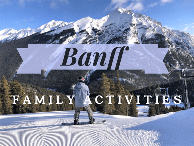 Banff Family Activities for Toddlers Teens and Grandma • Travel Tales of Life