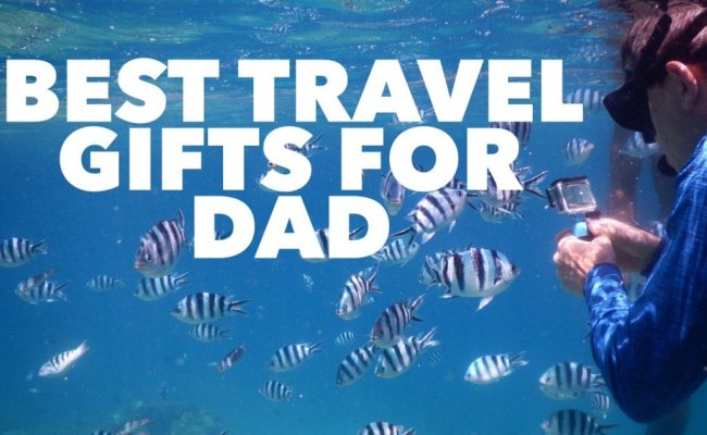 Best Gifts For Dad Travel Gifts He Actually Wants