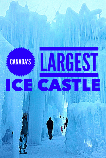 Canada's Largest Ice Castle