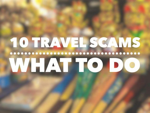 10 Common Travel Scams – How To Be A Scam Checker