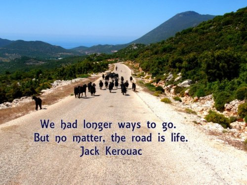 we had longer ways to go but no matter the road is life