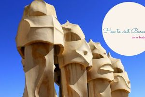 How to Make the Most of Barcelona on a Budget