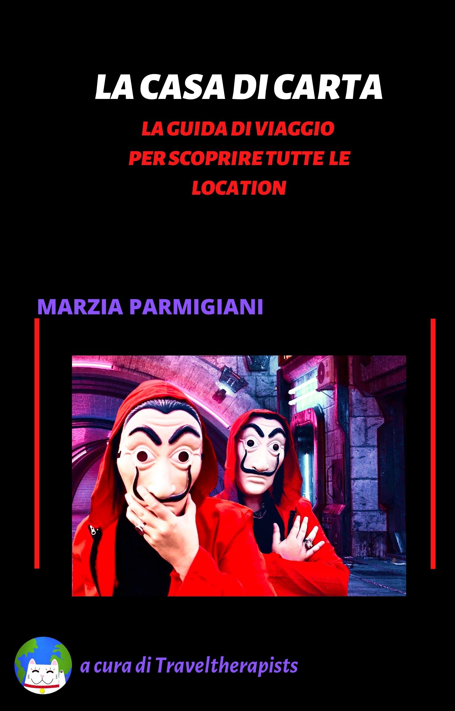 guida di viaggio casa di carta cineturismo marzia parmigiani libro traveltherapists blog di viaggio miglior blog di viaggio