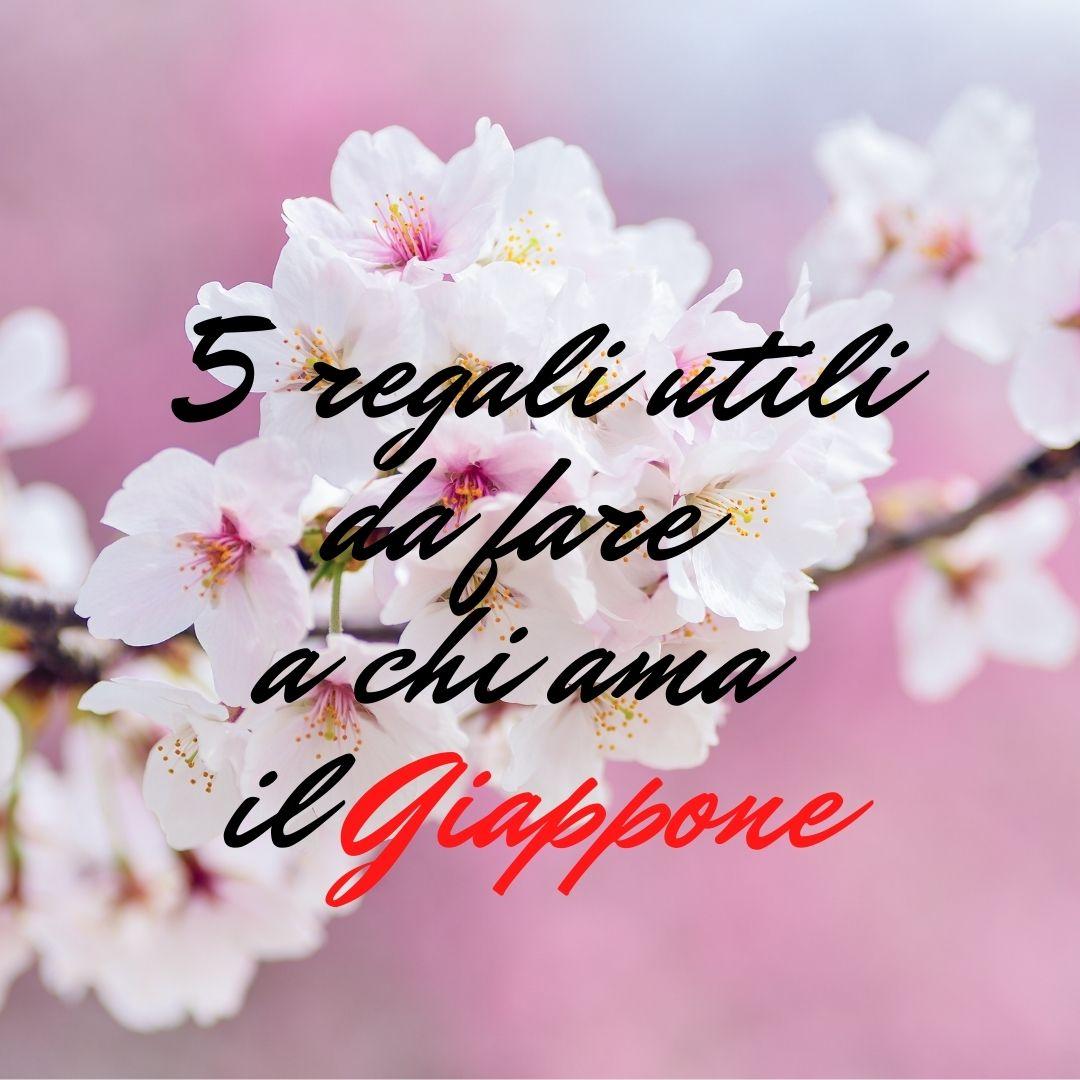 5 regali utili da fare a chi ama il Giappone