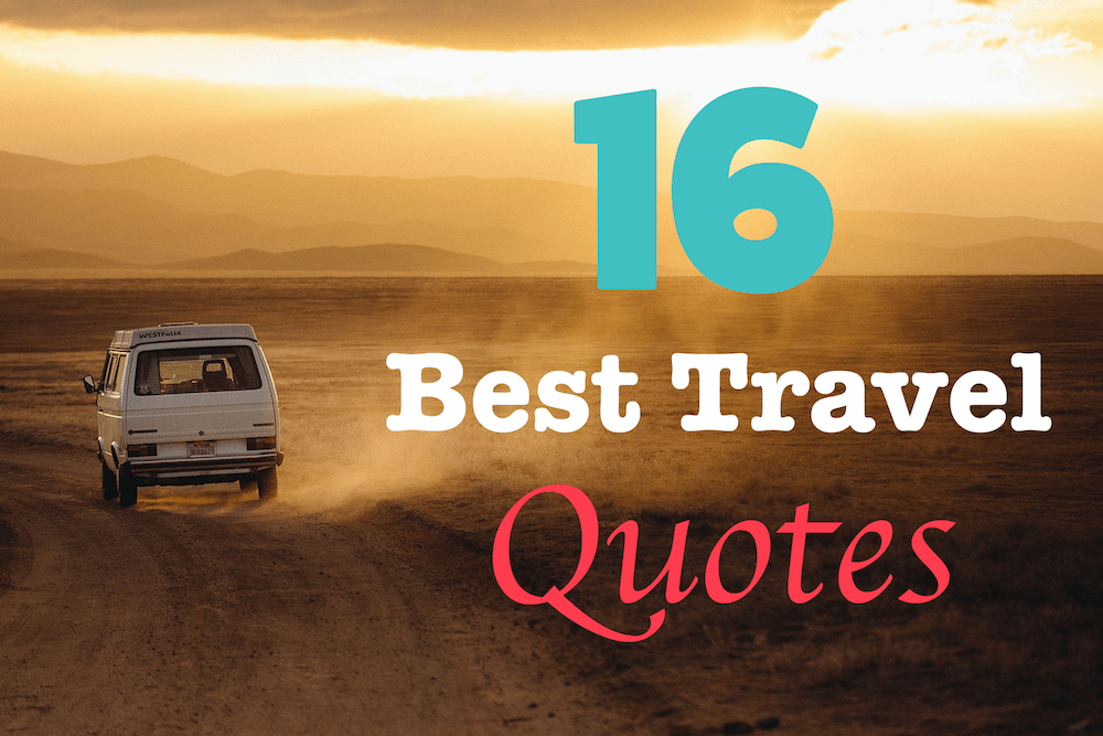 The 16 Most Inspiring Travel Quotes To Feed Your World Wanderlust