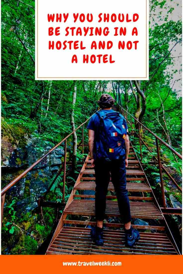 Why you should be Staying in a Hostel and not a Hotel