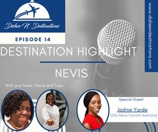 Nevis Tourism Authority CEO dishes on Nevis with Toya and Clavia
