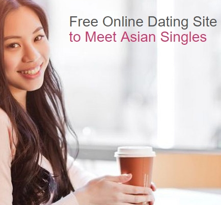 Free Online Dating Site to Meet Asian Singles