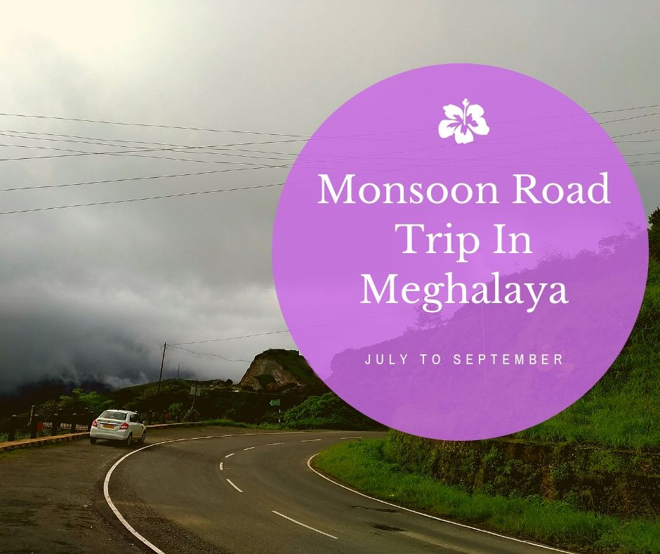 Monsoon Road Trip in Meghalaya