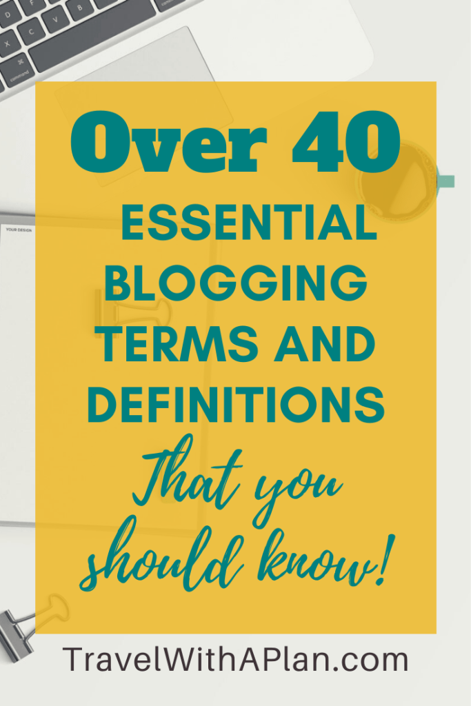 Top Travel Blogger, Travel With A Plan, shares essential blogging terminology (and their definitions!) that you must know and understand to become a successful blogger! Click here for a one-stop shop to understanding blog terms. #bloggingterminology #blogterms #bloggingvocabulary #bloggingdefinitions #bloggingadvice