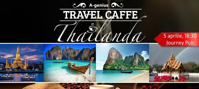 A doua editie Travel Caffe: Thailanda – Tara Zambetelor