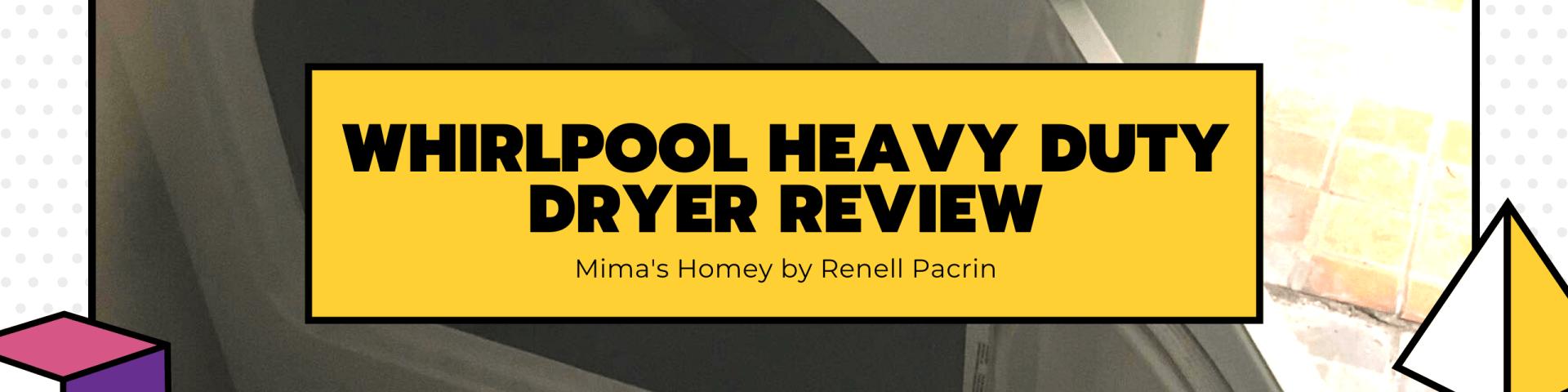 Whirlpool Heavy Duty Dryer Review