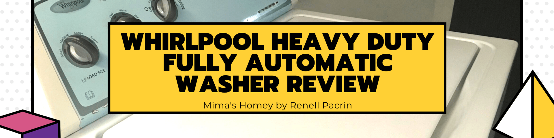 Whirlpool Heavy Duty Fully Automatic Washer Review