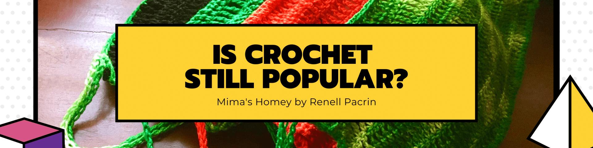 Is Crochet Still Popular