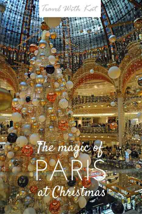 The magic of Paris at Christmas by travel writer and photographer, Kathryn Burrington