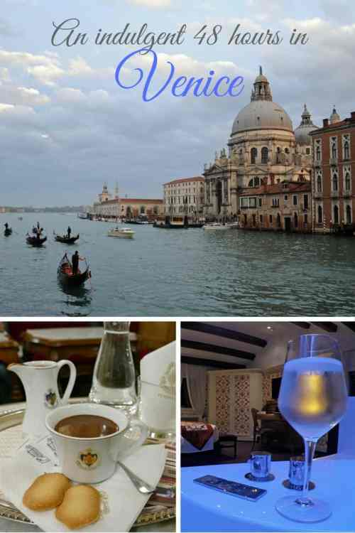 How to spend an indulgent 48 hours in Venice, Italy
