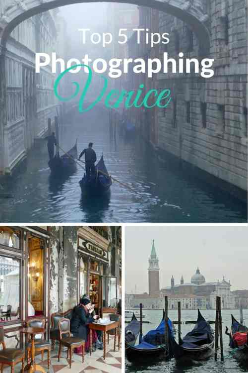 Top 5 tips for photographing Venice come rain, fog or sunshine.