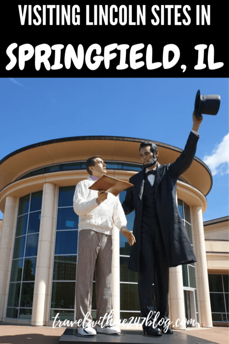 visiting lincoln sites in Springfield,IL