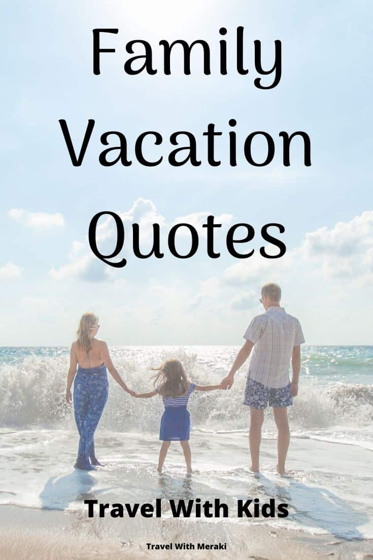 38 Inspiring Family Vacation Quotes You Will Love Travel With Meraki