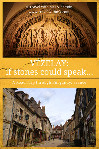 Vezelay: If Stones Could Speak... A Road Trip through Burgundy, France © Travelwithmk.com