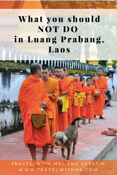 What you should not do in Luang Prabang, Laos © Travelwithmk.com