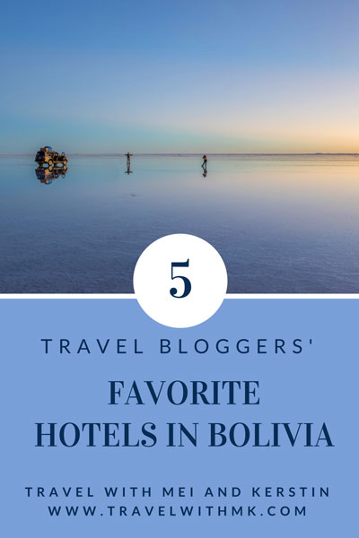 Travel Bloggers' Favorite Hotels in Bolivia © Travelwithmk.com