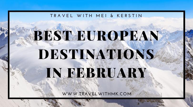 Best European Destinations in February - © Travelwithmk